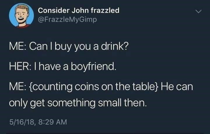 tweet joking of buying a woman a drink and for her boyfriend too it turns out