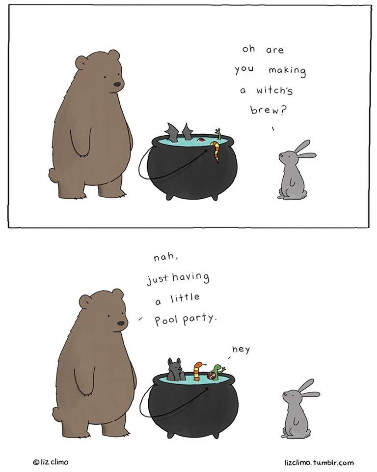 Cartoon - oh are you making a witch's brew? nah just having a little Pool party hey liz climo lizclimo. tumblr.com