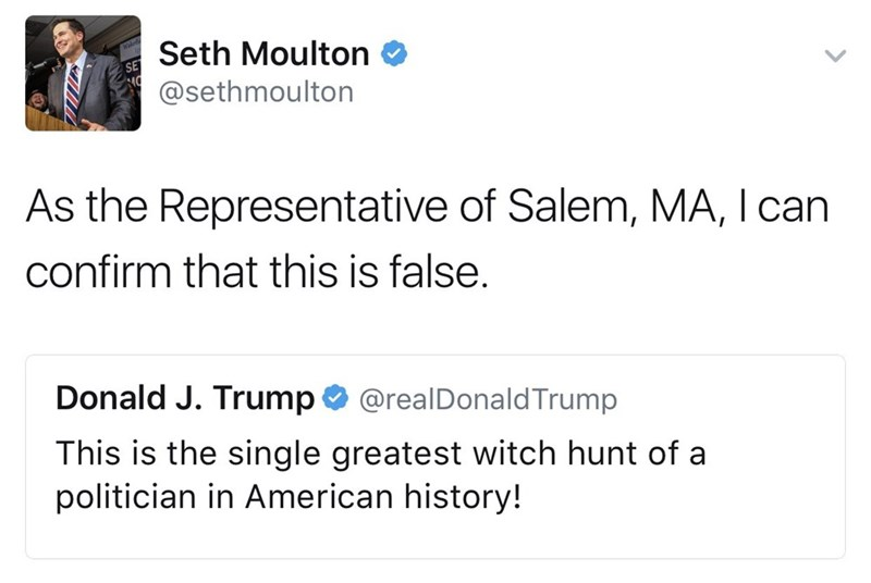 Funny tweet from Seth Moulton regarding Salem Witch trials and donald trump.