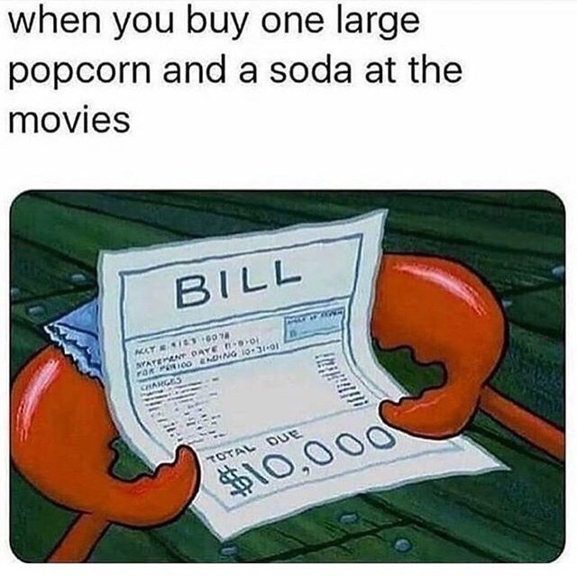 Text - when you buy one large popcorn and a soda at the movies BILL AYATEMANT OAYE o ran Pinico ENDING O-3-01 CHARGES TOTAL DUE $10,000