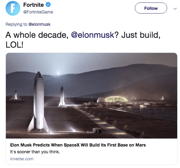 Sky - F Fortnite Follow @FortniteGame Replying to @elonmusk A whole decade, @elonmusk? Just build, LOL! Elon Musk Predicts When SpaceX Will Build Its First Base on Mars It's sooner than you think. inverse.com