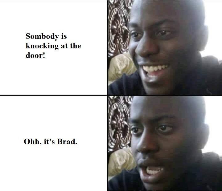 meme about someone knocking on your door and then realizing it is no one exciting