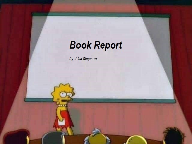 lisa simpson meme about giving a book report presentation