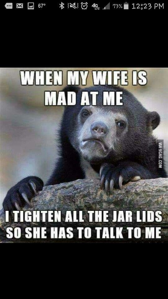 Photo caption - 12823 PM 670 73% LTE WHEN MY WIFE IS MAD AT ME ITIGHTEN ALL THE JAR LIDS SO SHE HAS TO TALK TO ME VIA 9GAG.COM