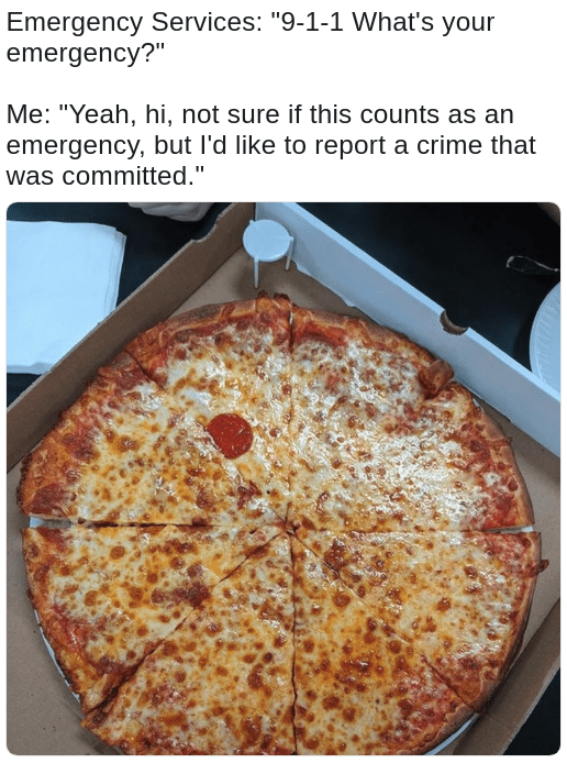 911 meme about putting only 1 pepperoni onto a pie of pizza