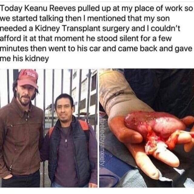 celebrity encounter meme about Keanu Reeves giving random person his kidney