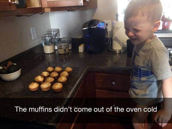 parenting meme of a kid crying in a kitchen and standing over homemade muffins but sad they are hot