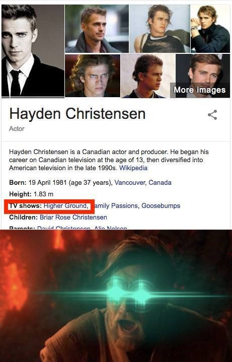 "IMDB page for Hayden Christensen, where one of his tv shows is ""Higher Ground;"" below is a pic of Obi Wan yelling with laser eyes"