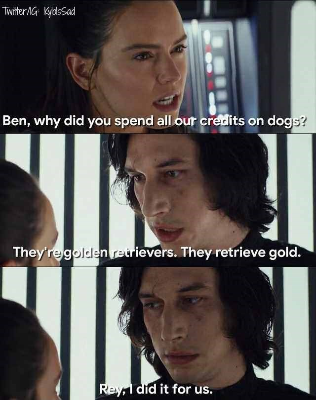 Face - Twitter NG KyldlsSad Ben, why did you spend all our credits on dogs? They're golden retrievers. They retrieve gold. Reyldid it for us.