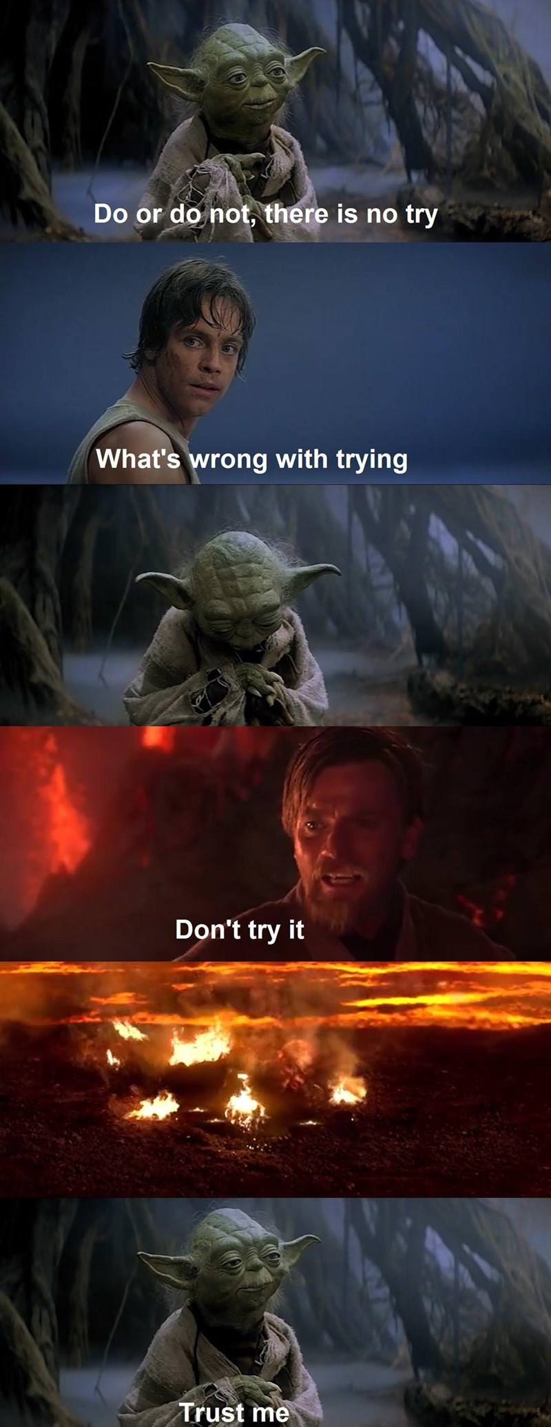 Action-adventure game - Do or do not, there is no try What's wrong with trying Don't try it Trust me
