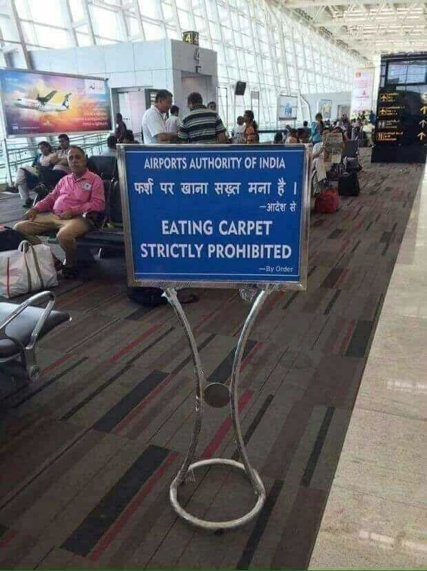 cursed_image - Advertising - AIRPORTS AUTHORITY OF INDIA फर्श पर खाना सख़़्त अना है । -आदेश से EATING CARPET STRICTLY PROHIBITED -By Order