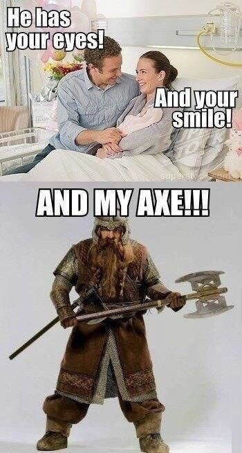 lotr meme about baby having parents traits and Gimli's axe