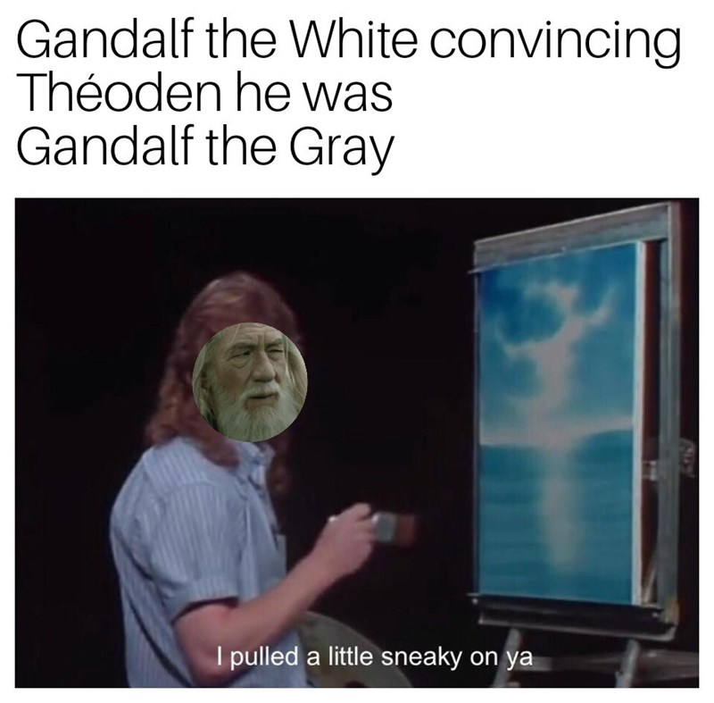 lotr and Bob Ross meme with face of Gandalf