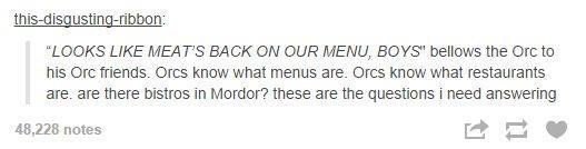lotr meme about there being orc restaurants in Mordor