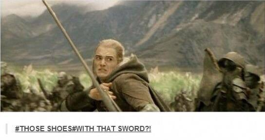 lotr meme with photo of disgusted Legolas and the text those shoes with that sword