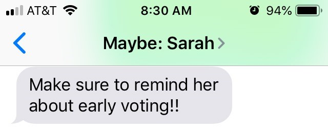 """Text from Sarah that reads, """"Make sure to remind her about early voting!!"""""""
