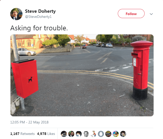 Product - Steve Doherty @SteveDoherty1 Follow for trouble. Asking 12:05 PM - 22 May 2018 1,167 Retweets 4,978 Likes