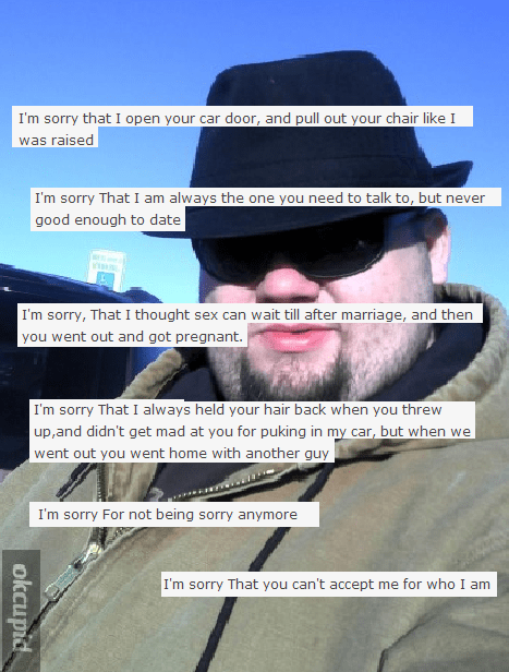 neckbeard meme of fedora wearing nice guy not being sorry anymore