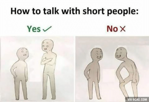Shoulder - How to talk with short people: Yes No X VIA 9GAG.COM