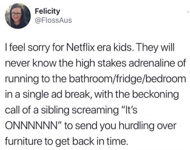 tweet about netflix era kids not experiencing the adrenaline of ad breaks