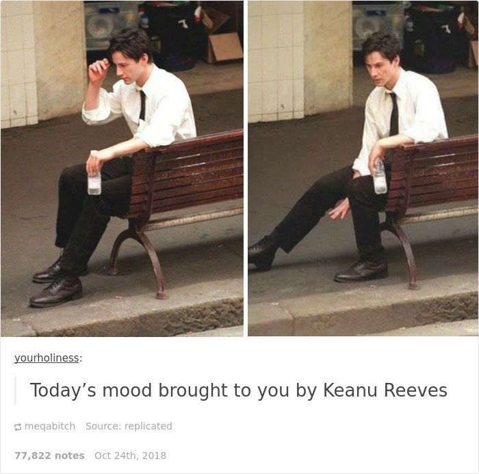 Keanu Reeves - Photograph - yourholiness: Today's mood brought to you by Keanu Reeves meqabitch Source: replicated 77,822 notes Oct 24th, 2018