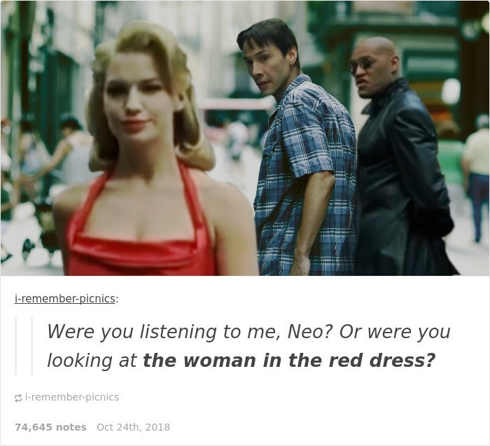 Keanu Reeves - People - i-remember-picnics: Were you listening to me, Neo? Or were you looking at the woman in the red dress? i-remember-picnics 74,645 notes Oct 24th, 2018