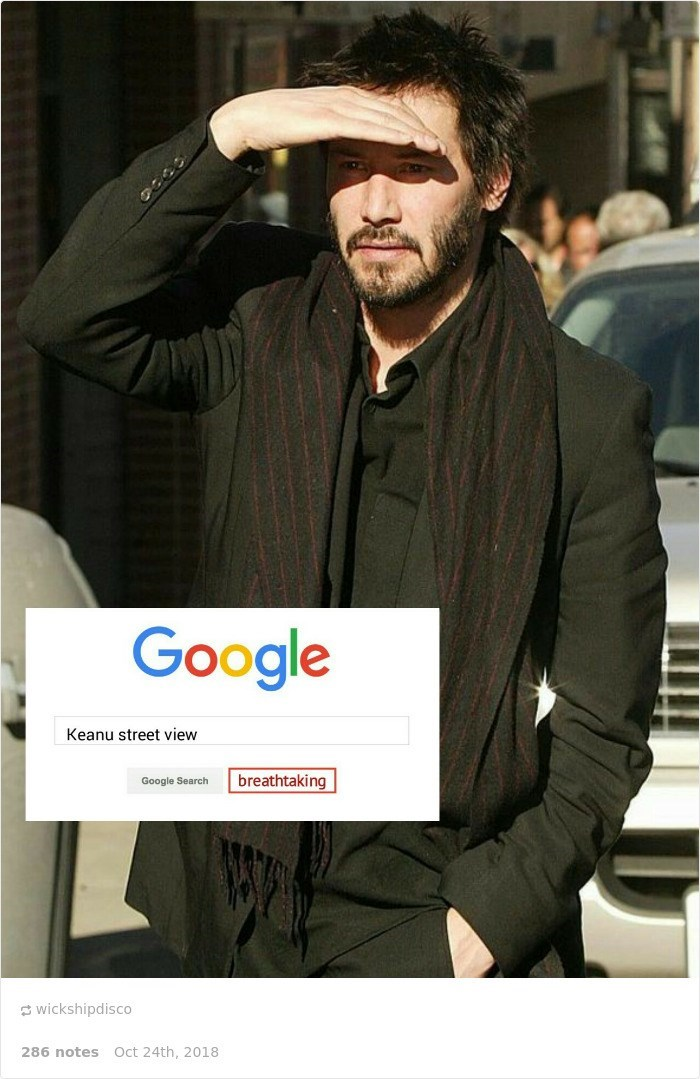 Keanu Reeves - Facial hair - Google Keanu street view breathtaking Google Search wickshipdisco 286 notes Oct 24th, 2018