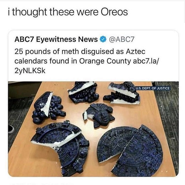 optical illusion - Rock - i thought these were Oreos ABC7 Eyewitness News @ABC7 25 pounds of meth disguised as Aztec calendars found in Orange County abc7.la/ 2YNLKSK U.S. DEPT. OF JUSTICE