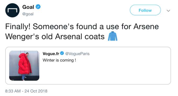 Product - Goal Follow @goal Finally! Someone's found a use for Arsene Wenger's old Arsenal coats Vogue.fr @Vogue Paris Winter is coming! 8:33 AM - 24 Oct 2018