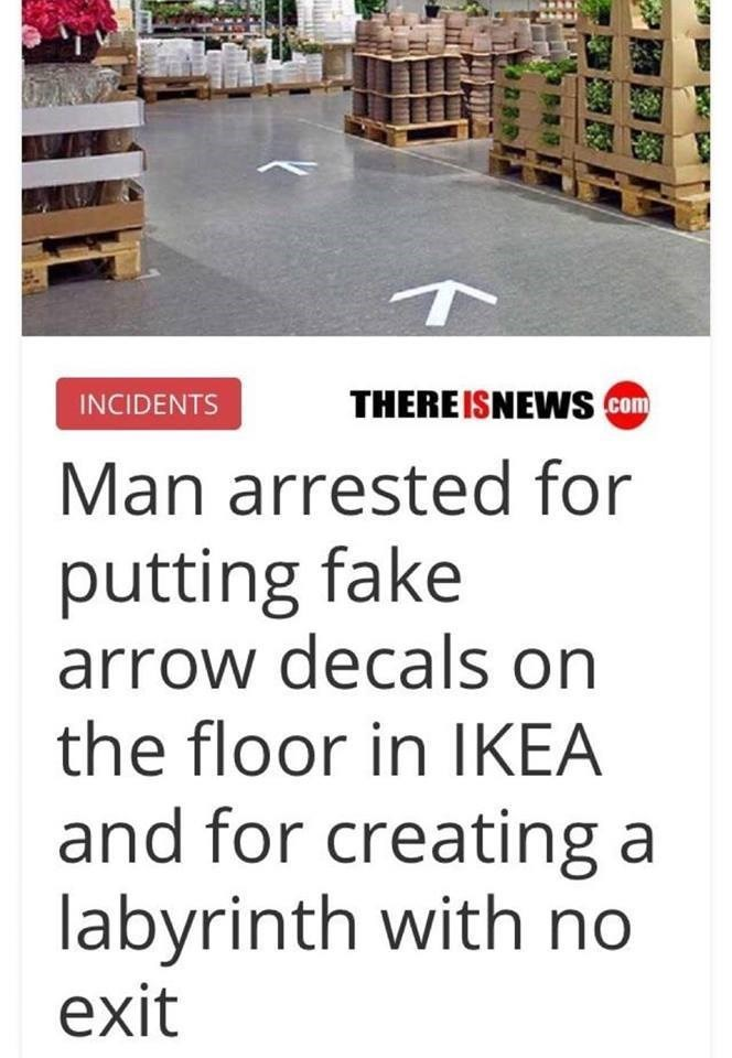 Funny meme about man who put fake arrow decals on floor to get people into endless labyrinth.