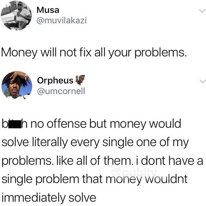 Tweet about money actually solving all of your problems