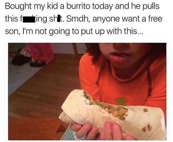 parent offering to give away their child for not knowing how to eat a burrito