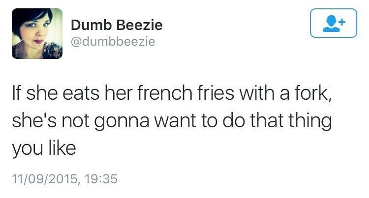 Tweet about girls eating french fries with forks not wanting to do the thing you like