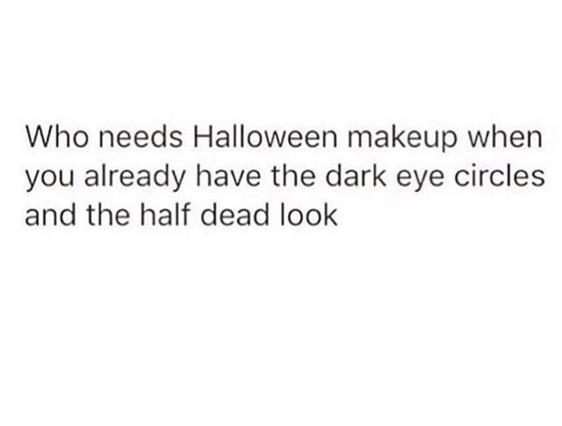 meme about having the Halloween makeup look naturally