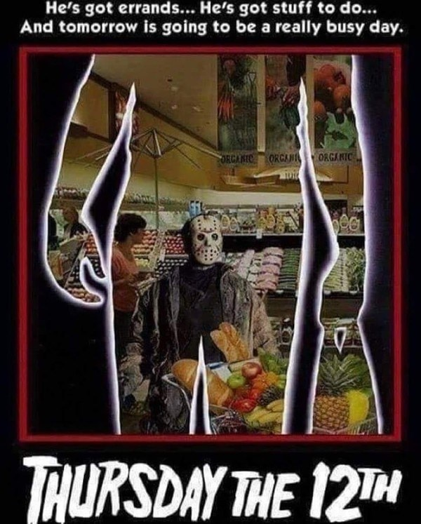 parody of Friday the 13th poster about Jason Voorhees getting prepared on Thursday the 12th