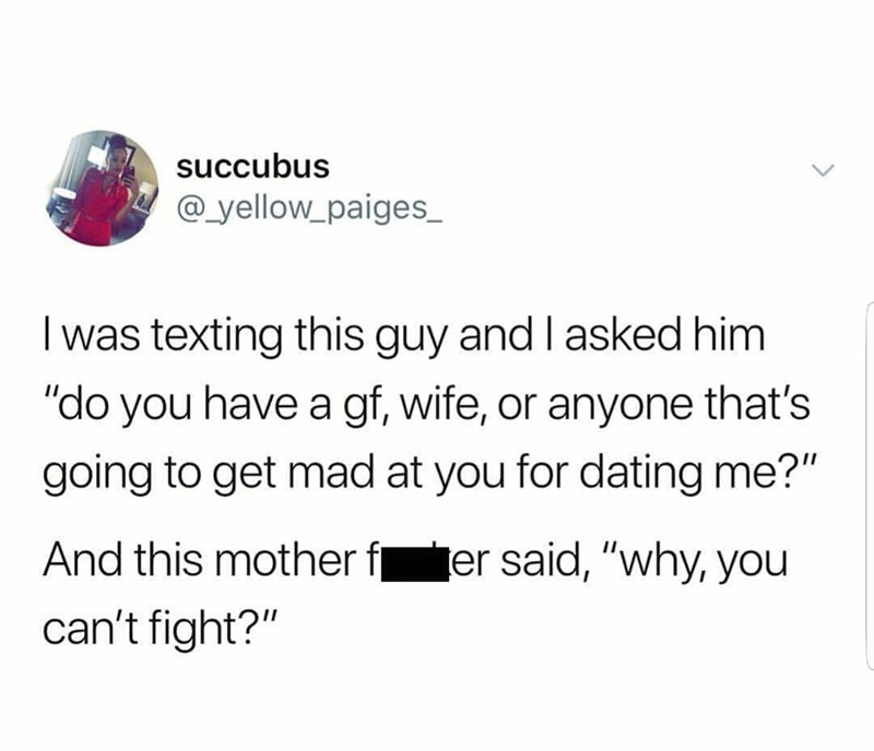 Tweet about guy suggesting girl he's dating needs to fight another girl over him