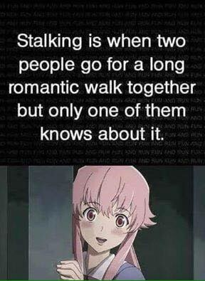 "picture of anime girl peeking behind corner captioned ""stalking is when two people go for a romantic walk but only one of them knows it"""