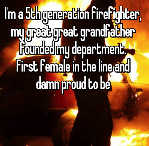 Heat - Ima5thganeraton firefighter my great great grandfather Founded my department First Female in the line and eration firef damn proud to be
