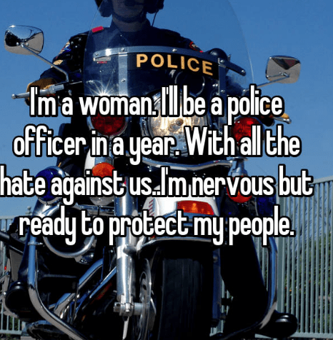 Motor vehicle - POLICE be a police Im a woman officer in a year. With lthe hate against us.Imnervous but ready to protect my people.