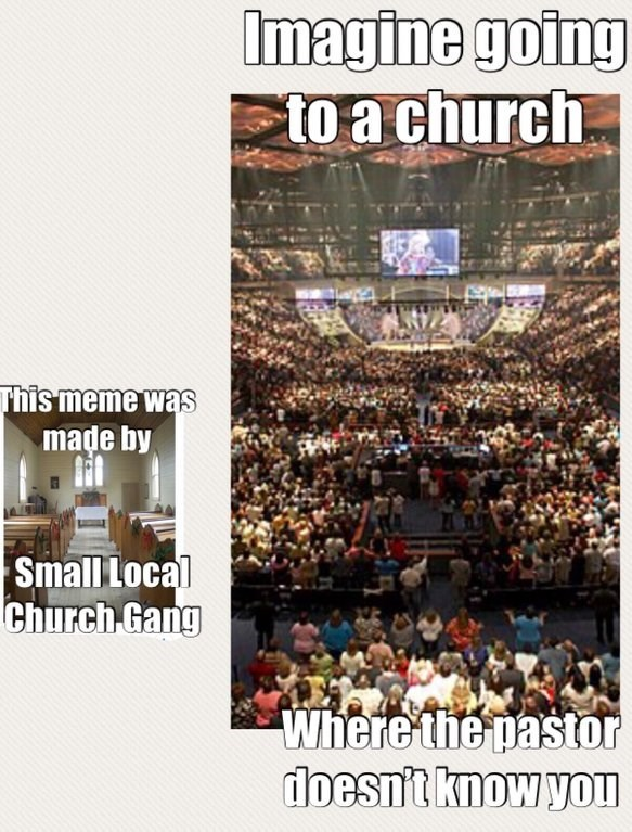Christian meme about the pastor knowing you in a small local church unlike in large ones