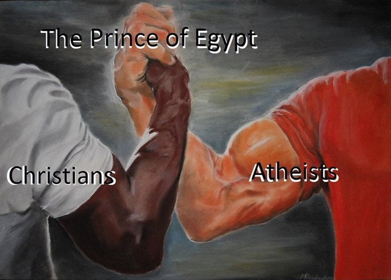 epic handshake meme about Atheists and Christians both liking the movie Prince of Egypt
