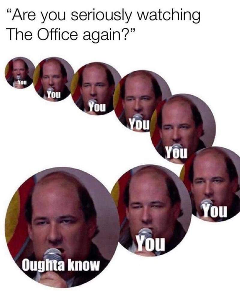 meme about rewatching The Office with Kevin singing You Oughta Know by Alanis Morissette