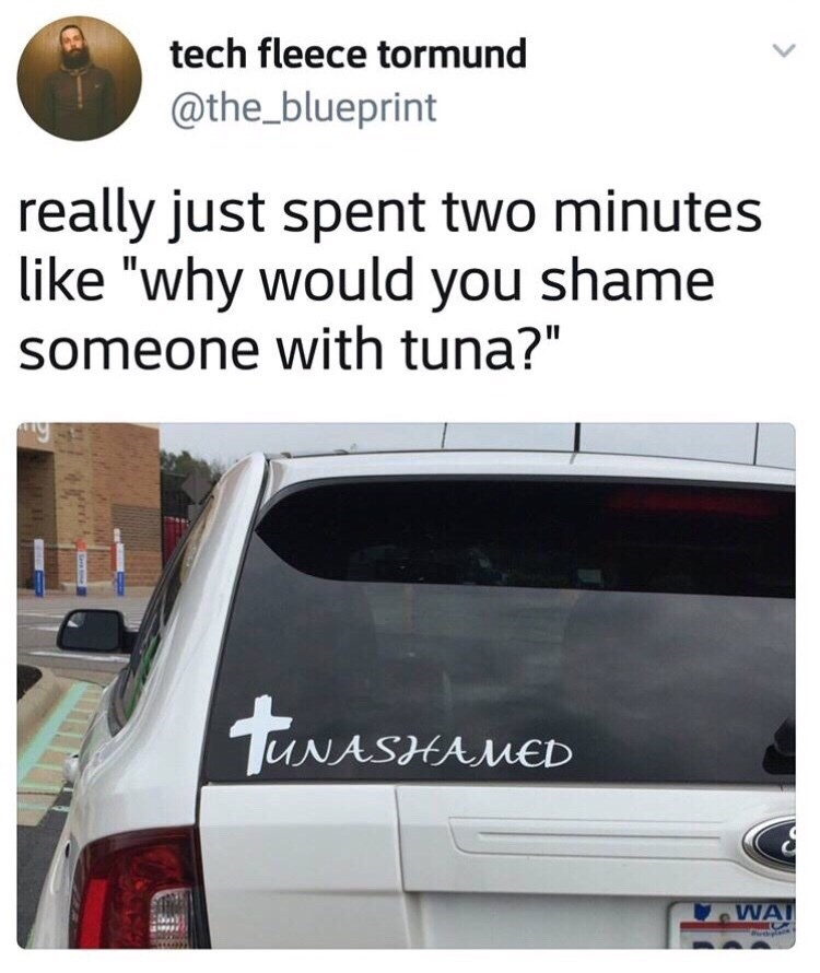 "Christian meme about ""unashamed"" car sticker being read as ""tuna shamed"""