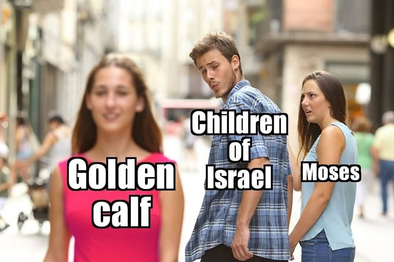 jewish meme - People - Children of Golden israel Moses calf