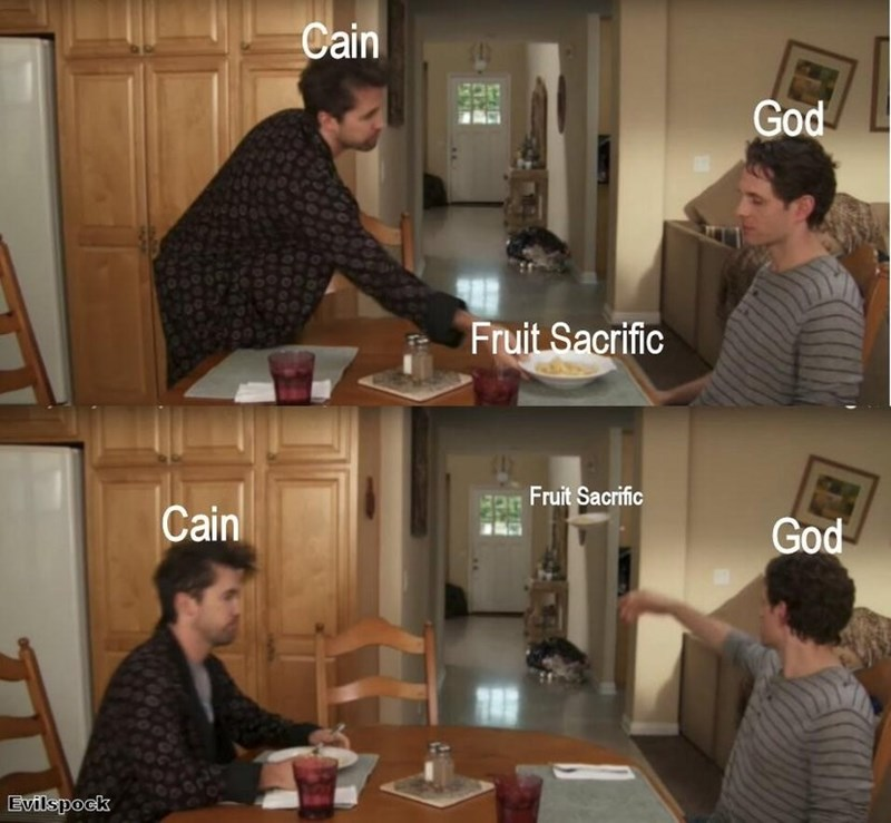 jewish meme - Conversation - Cain God Fruit Sacrific FeFruit Sacrific Cain God Evilspock