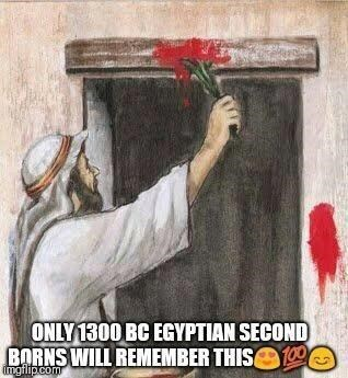 jewish meme - Art - ONLY1300 BC EGYPTIAN SECOND BARNS WILL REMEMBER THIS ngflip.com