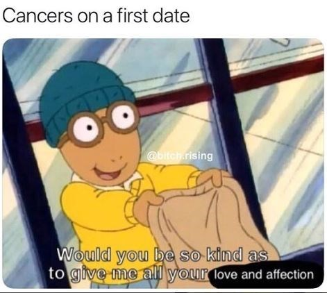 """Caption that reads, """"Cancers on a first date"""" above a pic of Arthur burgling a store saying, """"Would you be so kind as to give me all your love and affection"""""""