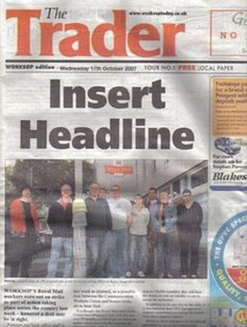 headline - Newspaper - Trader The G ww.py.io.ak NO WORKSOP Wednescey 1m Octo 2007 YOUR HORAX LOCAL PAPER Insert Headline Blakes OMOPSl Ma OMD QUALITY