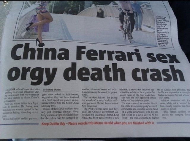 headline - Newspaper - THE DGE Agr a s te vw Ce Salg poses for a photograph to unch Vavoinomie a nhouned anline tahion to imngs bring nants nds to ihs Wemagd China Ferrari sex orgy death crash by TARIQ TAHIIR ASENIOR official's son died after another instance of excess and reck- lessness among the country's power positine, a move that analysts say ended his anbitons for a post in the upper ranks of the top leadership Ha as China's n pes The shuffie was epored leader-in-waiting Xi and aow hing hi