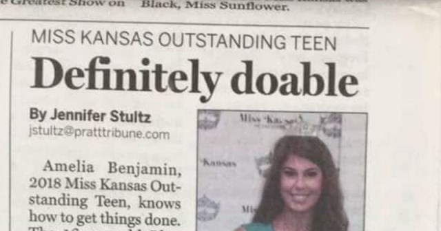 headline - Text - Black, Miss Sunflower. Show On MISS KANSAS OUTSTANDING TEEN Definitely doable Miss K By Jennifer Stultz jstultz@pratttribune.com Kanss Amelia Benjamin, 2018 Miss Kansas Out- standing Teen, knows how to get things done. Mi
